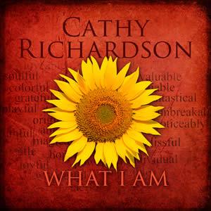 Cathy Richardson - What I Am