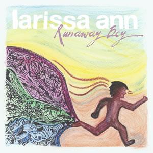 Larissa Ann - Runaway Boy
