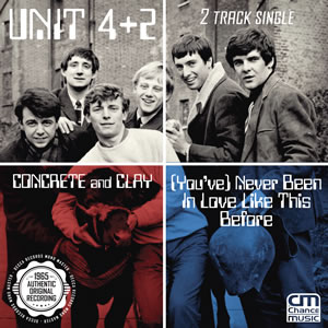 Unit Four Plus Two - Concrete and Clay & (You've) Never Been In Love Like This Before