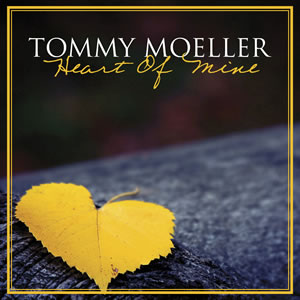 Tommy Moeller - Heart of Mine