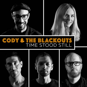 Cody and The Blackouts - Time Stood Still