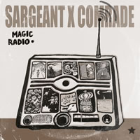 Sargeant X Comrade - Magic Radio